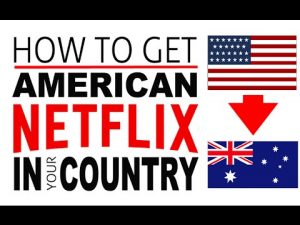 American Netflix in Australia – How to Access US Netflix Library in 2019
