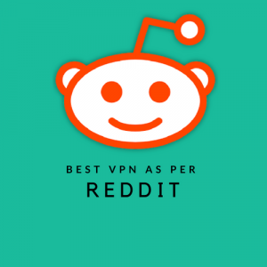 Best VPN as per Reddit Reviews (ExpressVPN, NordVPN and PIA on Top)