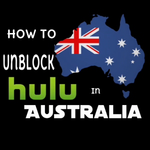 How to Watch Hulu in Australia with Ease | Updated 2019