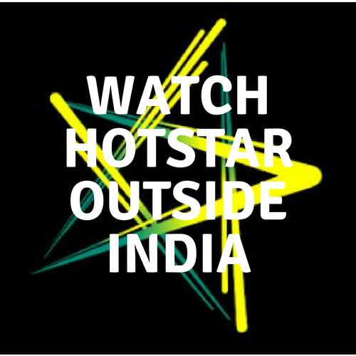 Watch Hotstar in USA - Unblock and Access Hotstar Outside India Easily
