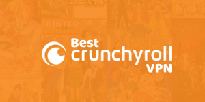 Crunchyroll VPN 2019: Access the Full Library of Anime and Manga