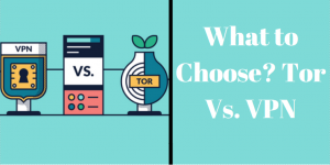 Tor vs VPN: Which should you pick? | Guru Advice