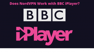 Does BBC iPlayer Work with NordVPN? Here is How You Can Fix it!